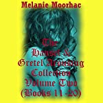 The Hansel and Gretel Arousing Collection, Volume Two | Melanie Moorhac