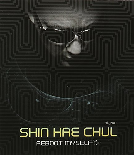Shin Hae-Chul - Reboot Myself 6th Part 1 (Asia - Import)