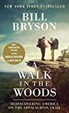 A Walk in the Woods (Movie Tie-in Edition): Rediscovering America on the Appalachian Trail