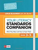 Your Literacy Standards Companion, Grades 3-5: What They Mean and How to Teach Them (Corwin Literacy)