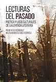 Lecturas del pasado: poética y usos culturales de la leyenda literaria (Spanish Edition)