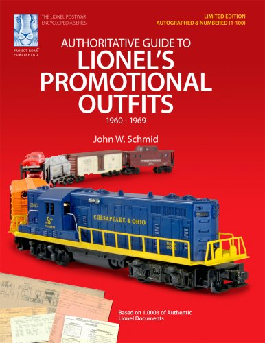 Authoritative Guide to Lionel's Promotional Outfits 1960 - 1969 (Limited Edition Collectible - Autographed and Numbered ()