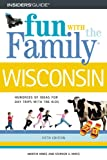 Fun with the Family in Wisconsin, Martin Hintz and Stephen V. Hintz, 0762729686