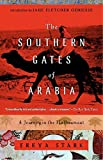 img - for The Southern Gates of Arabia: A Journey in the Hadhramaut (Modern Library Paperbacks) book / textbook / text book