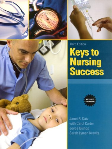 Keys to Nursing Success by Janet R. Katz Ph.D. RN C (2009-04-13)