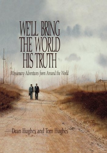 We'll Bring the World His Truth: Missionary Adventures from Around the World pdf epub