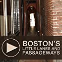 Boston's Little Lanes and Passageways: An Untravel Tour through Downtown Boston, Massachusetts Speech by Sasha Mandel Narrated by Sarah Dunn