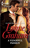 A Vengeful Passion (The Lynne Graham Collection Book 11)