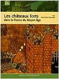 Image de Les châteaux forts dans la France du Moyen Age