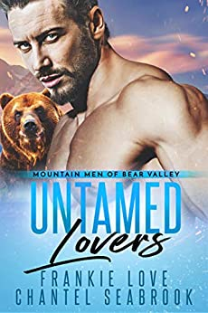 Untamed Lovers (Mountain Men of Bear Valley Book 2) by [Seabrook, Chantel, Love, Frankie]