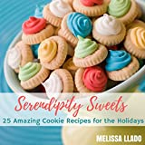 Download Serendipity Sweets: Delicious Cookie Recipes for the Holidays in PDF ePUB Free Online