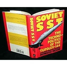 The Soviet SST: The Techno-Politics of the Tupolev-144