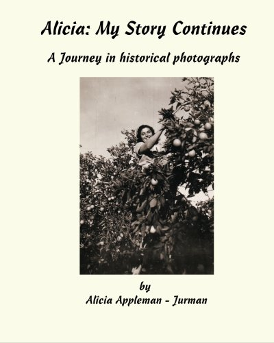 Alicia  My Story Continues  A Journey In Historical Photographs