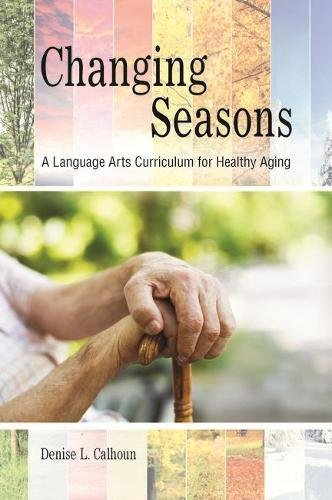 Changing Seasons: A Language Arts Curriculum for Healthy Aging by Purdue University Press