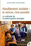 Harcèlement scolaire : le vaincre c'est possible : La méthode de préoccupation partagée