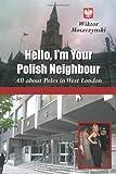 Hello, I'm Your Polish Neighbour, Wiktor Moszczynski, 1449097790