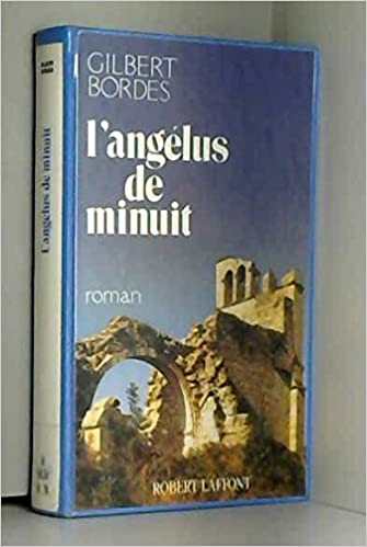 Amazon Fr L Angelus De Minuit Gilbert Bordes Livres