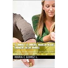 El Amor y el Dinero, Manejo de las Finanzas Desde Novios : ¿A partir de qué momento es que la pareja debe comenzar a hablar de dinero?