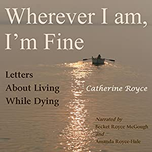 Wherever I Am, I'm Fine Audiobook