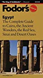 Fodor's Egypt, 1st Edition: The Complete Guide to Cairo, Ancient Wonders, the Red Sea, Sinai, and Desert Oas es (Travel Guide)