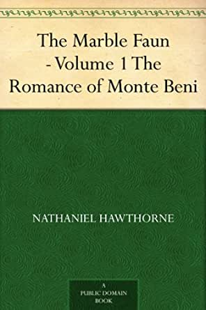 The Marble Faun Volume 1 The Romance Of Monte Beni