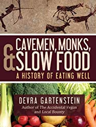 Cavemen, Monks and Slow Food: A History of Eating Well