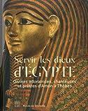 Servir les dieux d'Egypte : Divines adoratrices, chanteuses et prêtres d'Amon à Thèbes