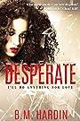 Desperate: I'll Do Anything for Love