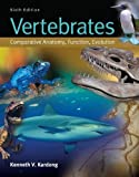 Vertebrates: Comparative Anatomy, Function, Evolution 6th (sixth) Edition by Kardong, Kenneth published by McGraw-Hill Science/Engineering/Math (2011)