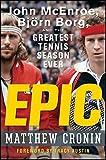 Epic: John McEnroe, Björn Borg, and the Greatest Tennis Season Ever