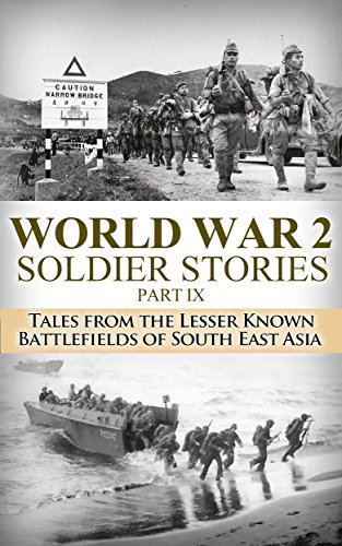 World War 2: Soldier Stories Part IX: Tales From the Lesser Known Battlefields of South East Asia (World War 2 Soldier Stories Book 9) by [Jenkins, Ryan]