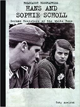 Amazon.com: Hans and Sophie Scholl: German Resisters of the White ...