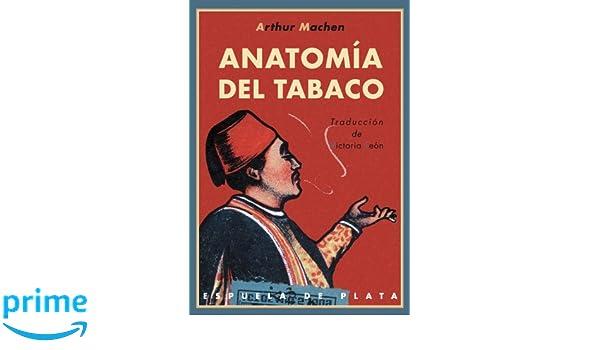 Anatomia Del Tabaco (Literatura Universal): Amazon.es: Arthur Machen ...