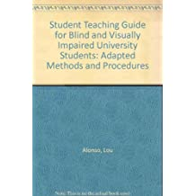 Student Teaching Guide for Blind and Visually Impaired University Students: Adapted Methods and Procedures