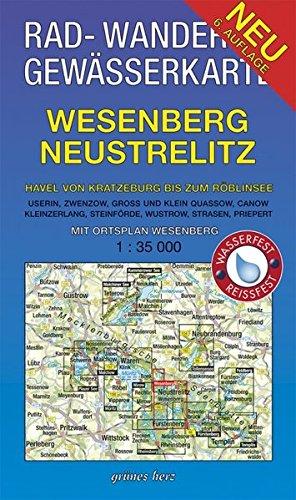 Rad-, Wander- und Gewässerkarte Wesenberg, Neustrelitz – Havel von Ratzeburg bis zum Röblinsee: Mit Ortsplan Wesenberg. Mit Userin, Zwenzow, Groß und ... / Rad-, Wander- und Gewässerkarten, 1:35.000)