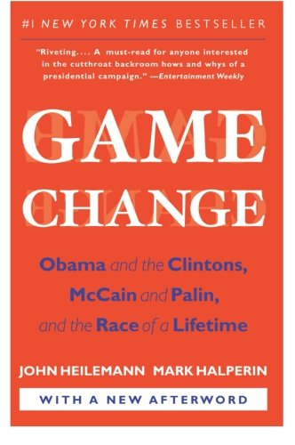 Game Change by John Heilemann, Mark Halperin