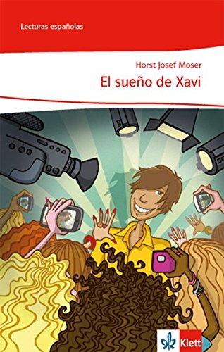 El sueño de Xavi: Lektüre Klasse 6-8: A1 (Lecturas españolas)