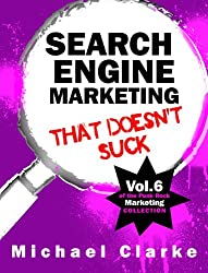 Search Engine Marketing That Doesn't Suck (Punk Rock Marketing Collection Book 6) (English Edition)