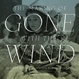 The Making of Gone with the Wind, Steve Wilson, 0292761260