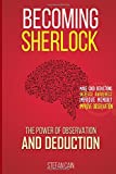 Becoming Sherlock: The Power of Observation & Deduction