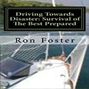 Driving Towards Disaster: Survival of the Best Prepared | Ron Foster