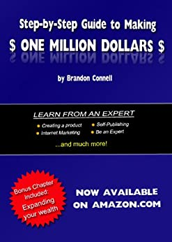 Step by Step Guide to Making One Million Dollars by [Connell, Brandon]