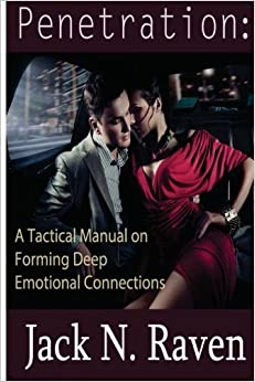 Book Penetration:A Tactical Manual on Forming Deep Emotional Connections by Jack N. Raven (2013-12-12)