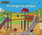 Yo Tengo Un Parque Leveled Text (Early Rising Readers (En)) (Spanish Edition)
