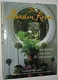 The Garden Room: Bringing Nature Indoors