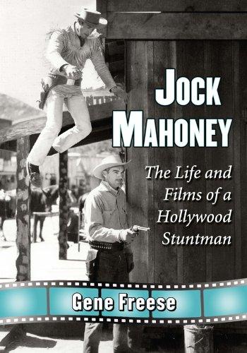 Jock Mahoney: The Life and Films of a Hollywood Stuntman