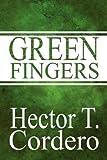 Green Fingers, Hector T. Cordero, 1448962285