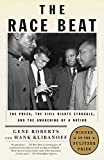 Book cover from The Race Beat: The Press, the Civil Rights Struggle, and the Awakening of a Nation by Gene Roberts