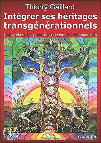 Amazon.fr - Intégrer ses héritages transgénérationnels ...