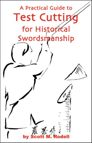A Practical Guide to Test Cutting for Historical Swordsmanship Paperback – July 14, 2008